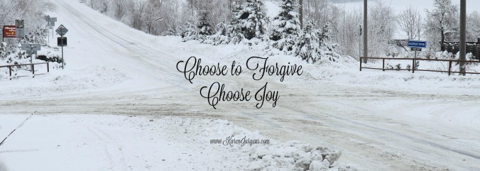 Choose to Forgive Choose Joy by Karen Jurgens