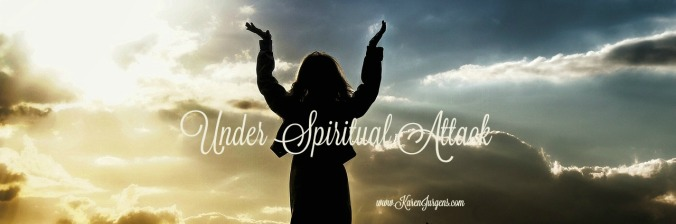 Under Spiritual Attack by Karen Jurgens